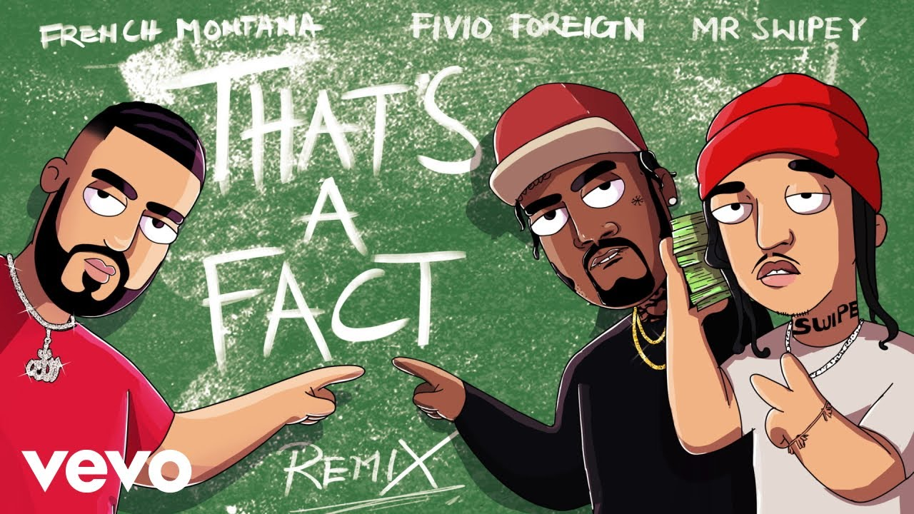 "French Montana – ""That's A Fact"" ft. Fivio Foreign, Mr. Swipey"