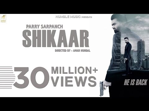 Shikaar | Parry Sarpanch | Official Music Video | Latest Punjabi Songs 2018 | Humble Music