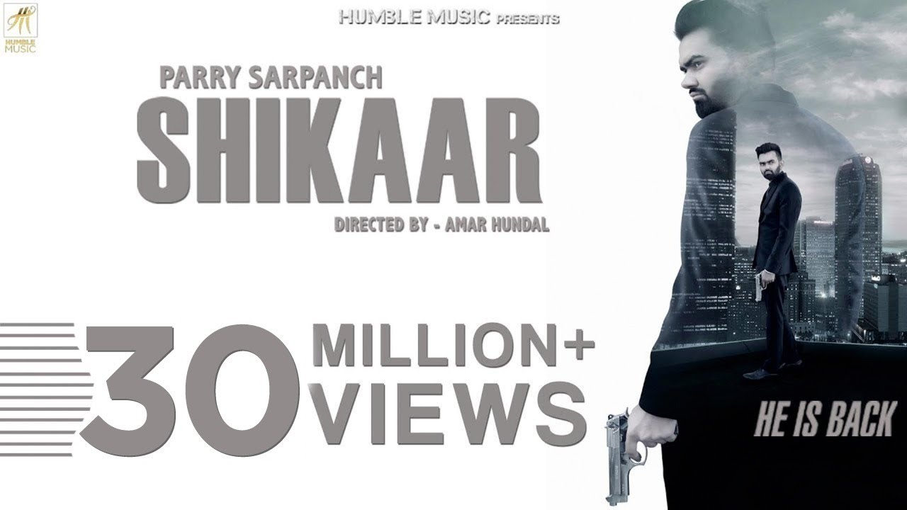 Shikaar | Parry Sarpanch | Official Music Video | Latest Punjabi Songs 2018 | Humble Music #1