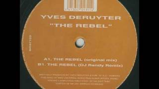 Yves Deruyter - The Rebel (Original Mix)