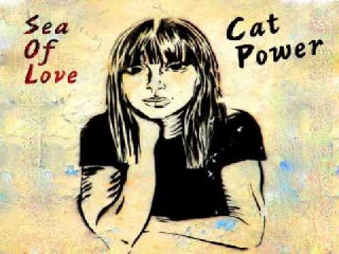Cat Power - Sea Of Love