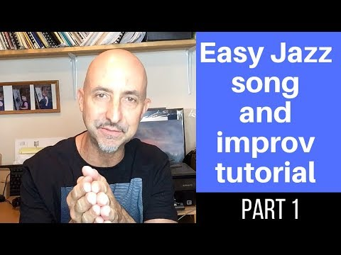 Easy Jazz Song, improv, form, and theory (Part 1)