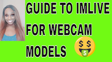 Guide To ImLive For Webcam Models