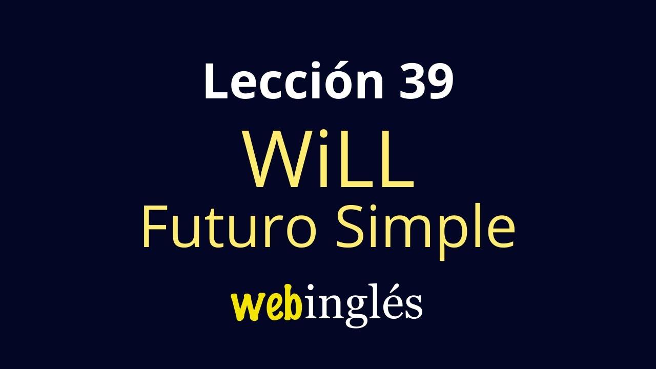 39 Will Futuro Simple Oraciones Afirmativas En Inglés