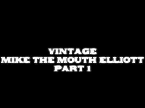 Vintage Mike The Mouth Elliott Part 1