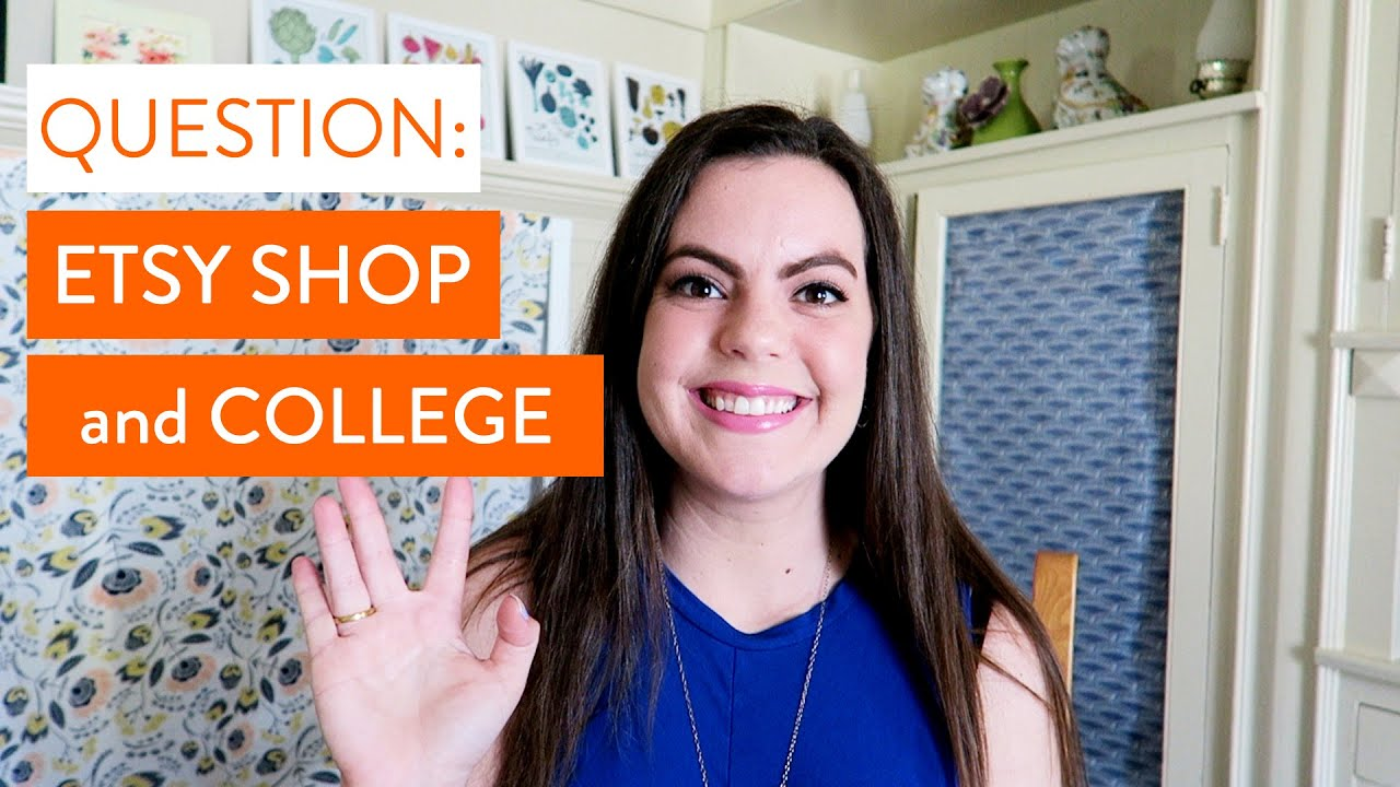 Real Talk: Starting an Etsy Business in College
