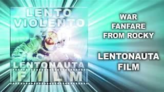 Lento Violento - War / Fanfare From Rocky