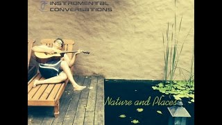 Album promo - Nature and Places - Instrumental Conversations