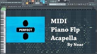 Ed Sheeran - Perfect Best Piano Midi | Piano Flp | Acapella For Free - Near