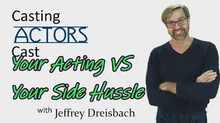 Your Acting VS Your Side Hussle