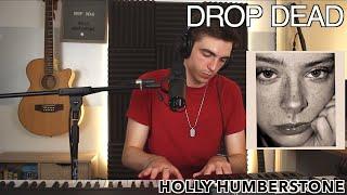Drop Dead - Holly Humberstone (Cover)