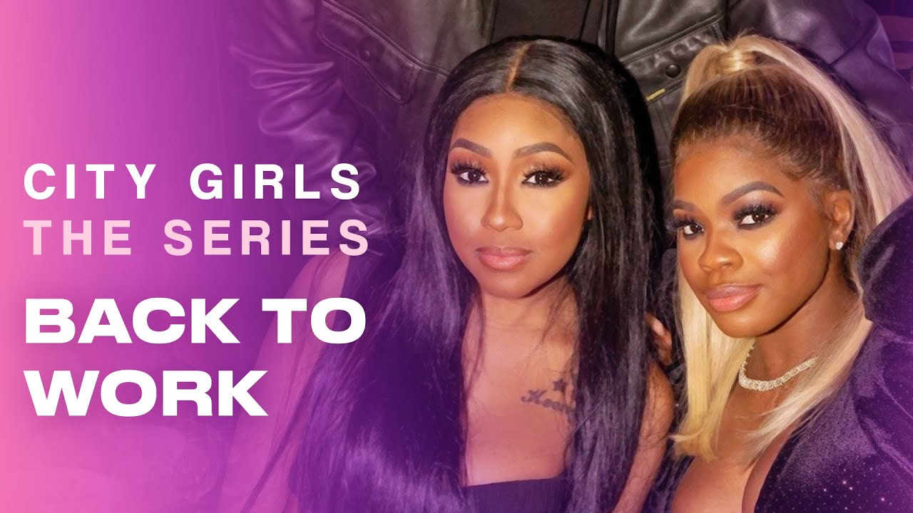 Back At Work - City Girls The Series