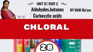 what is Chloral | Part- 28|Unit-12 |chem cbse|class 12