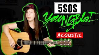 5 Seconds of Summer - Youngblood ACOUSTIC (guitar cover)