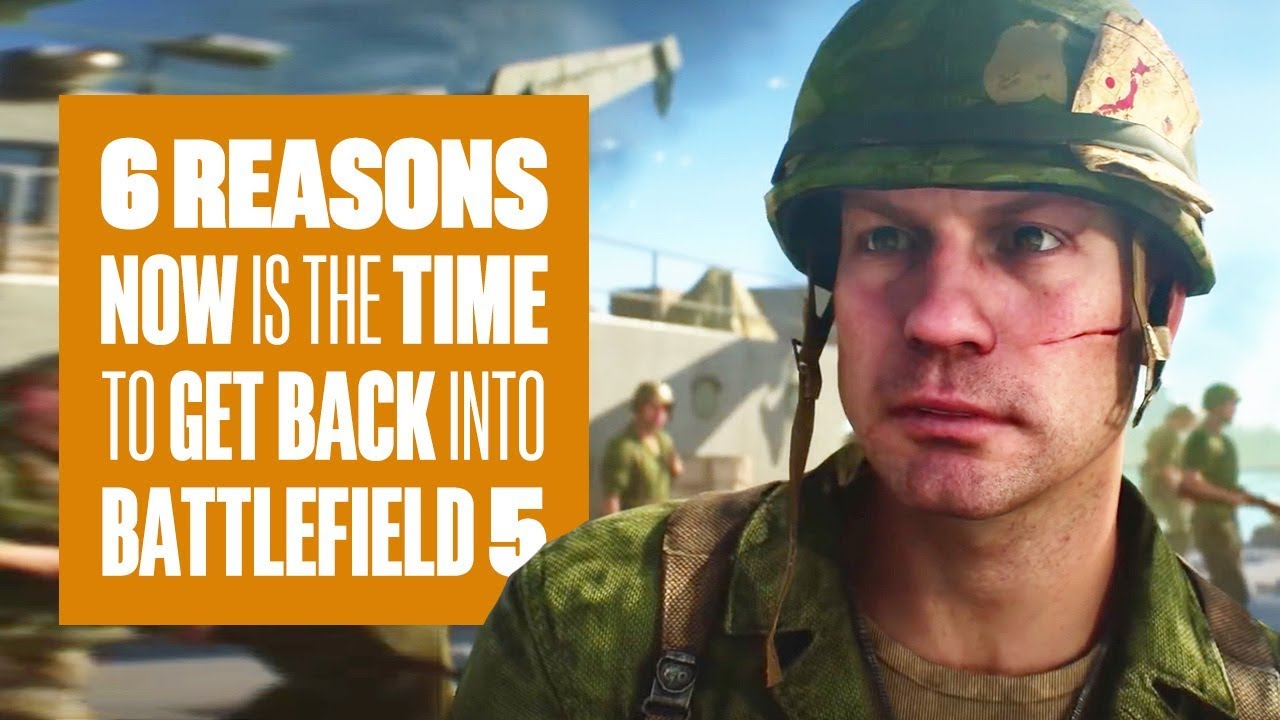 6 Reasons Why NOW IS The Time To Get Back Into Battlefield 5 - NEW WAR IN THE PACIFIC GAMEPLAY