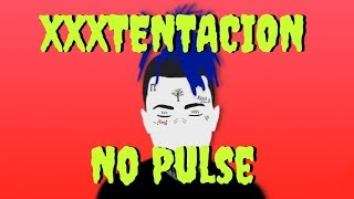 XXXTentacion - No Pulse (Lyrics/Lyric video)