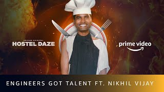 Engineers Got Talent ft. Nikhil Vijay | Hostel Daze | Amazon Prime Video