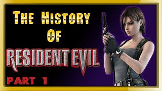 The History of Resident Evil - PART 1 - [Evoking Fear]