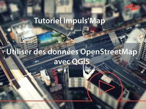 Tutoriel Impuls'Map Utiliser des données OpenStreetMap OSM dans QGIS