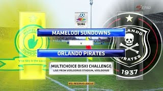 MultiChoice Diski Challenge 2017/2018 - Mamelodi Sundowns vs Orlando Pirates