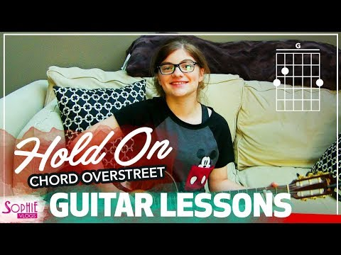 Hold On - Chord Overstreet | Easy Guitar Songs for Beginners & Chords (by Sophie Pecora)