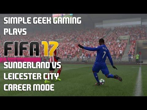 FIFA 17 Career Mode, Premier League: Sunderland vs Leicester City