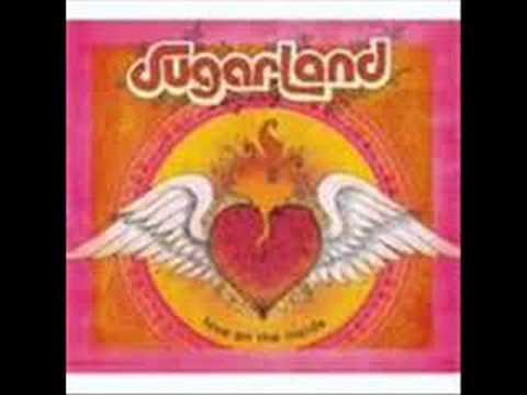 All I want to do- Sugarland