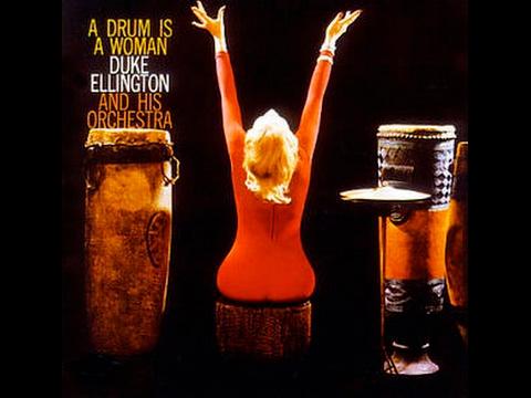 Duke Ellington A Drum Is A Woman 1956
