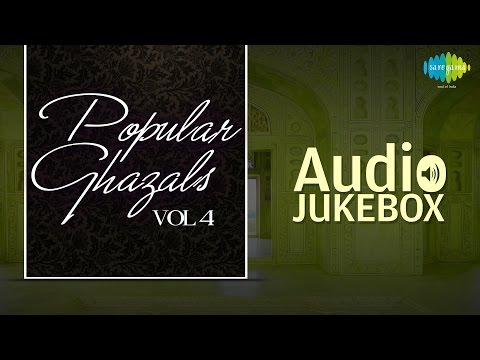 Popular Ghazals Collection - Vol. 4 | Old Hindi Songs | Audio Jukebox