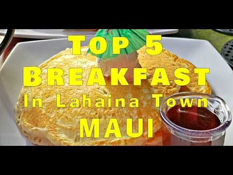 Top 5 Breakfast Lahaina Maui. Awesome Breakfast Places. Ocean Views!