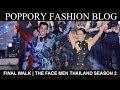 FINAL WALK | THE FACE MEN THAILAND SEASON 2 | VDO BY POPPORY