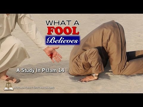 What A Fool Believes - A Study in Psalm 14