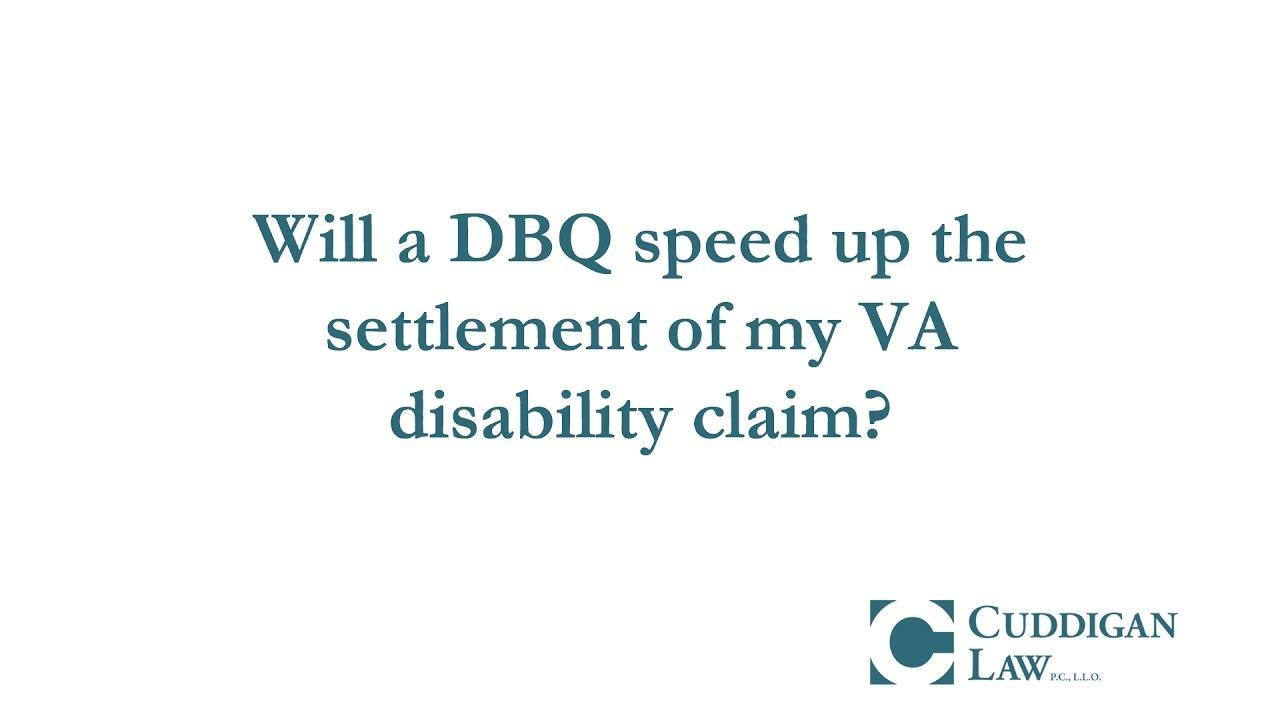 Will a dbq speed up settlement of my va disability claim youtube will a dbq speed up settlement of my va disability claim falaconquin