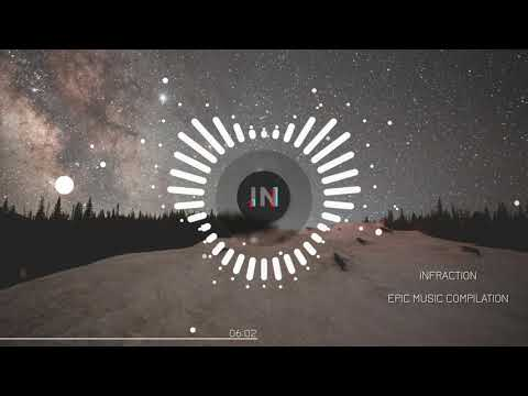 Epic  Compilation by Infraction No Copyright Cinematic  2019