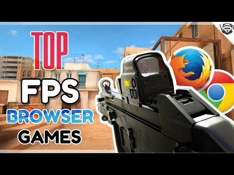 Top 10 Browser FPS Games In 2019 (NO DOWNLOAD)