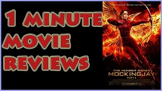 1 Minute Movie Reviews: Hunger Games: Mockingjay Part 2