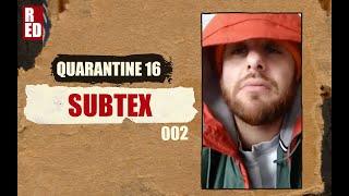 Quarantine 16 - Subtex [002]