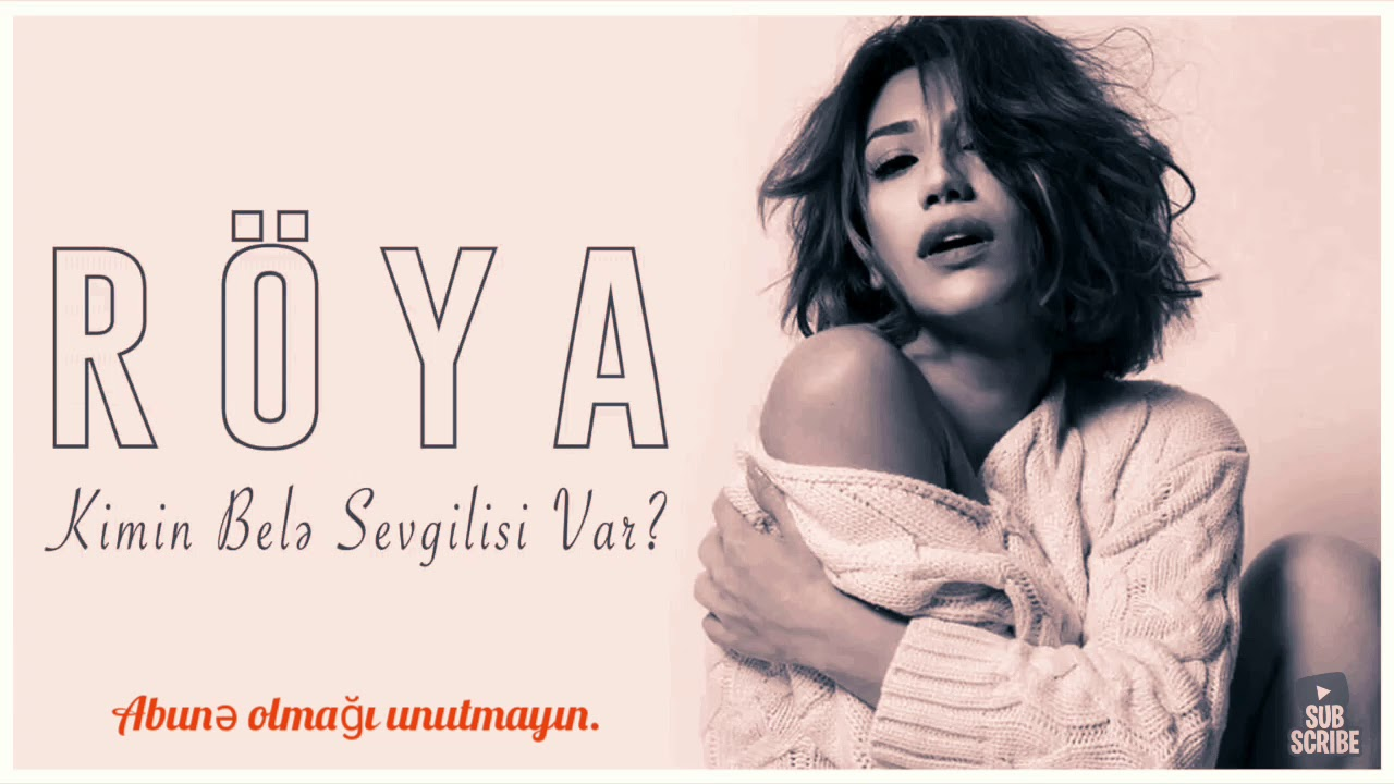 Röya - Kimin belə sevgilisi var? ( Lyrics )