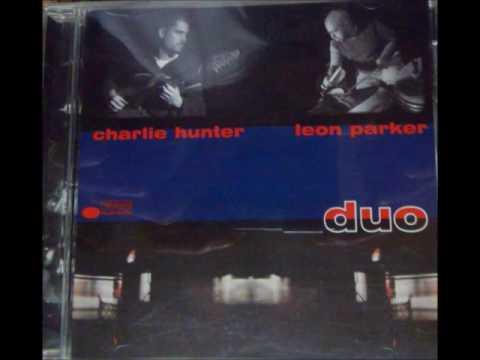 Charlie Hunter & Leon Parker - Belief