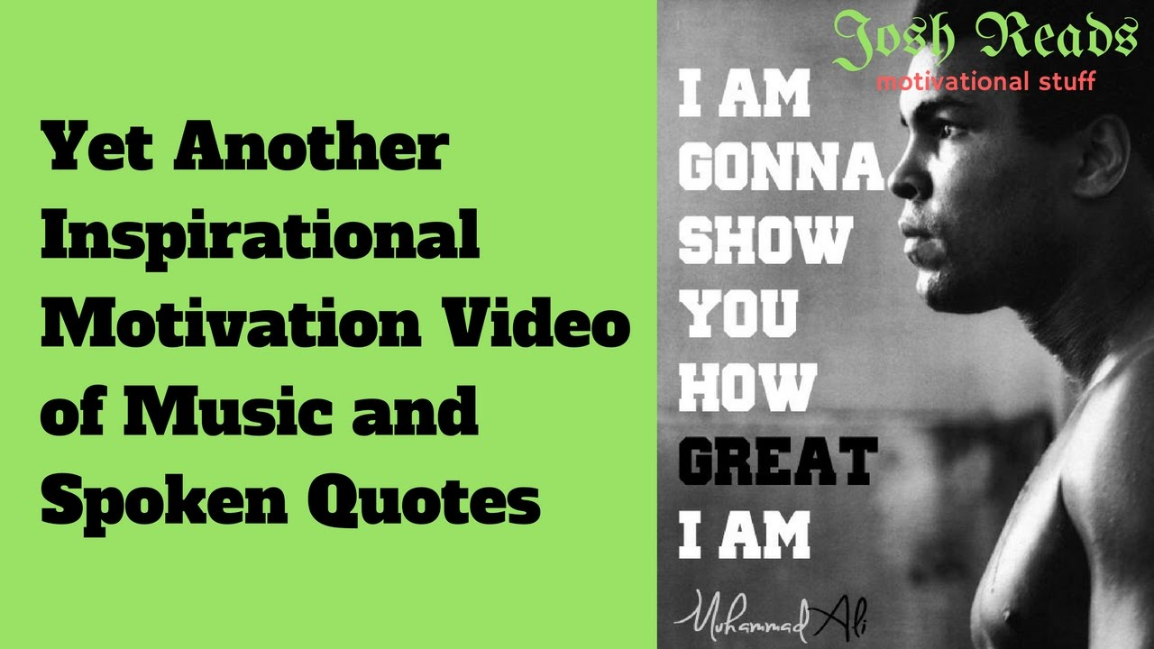 Inspirational Uplifting Quotes Inspirational Motivation Video Of Music And Spoken Quotes  Youtube