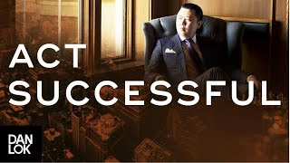 Act As If You'll Become Successful - How To Invest Like A Millionaire Ep.7