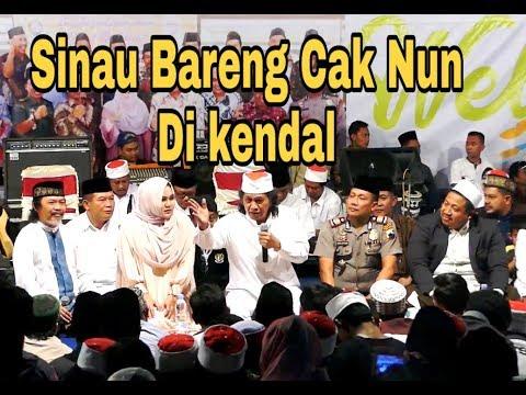 SINAU BARENG CAK NUN DI WELERI KENDAL part 1