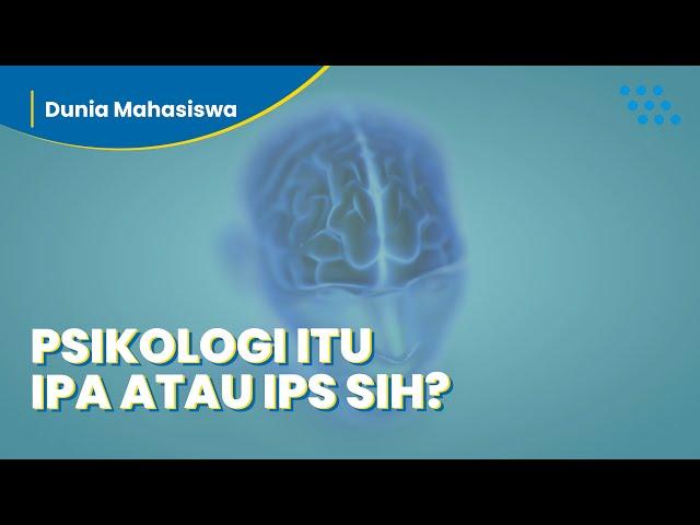 Apa Sih Bedanya Jurusan Psikologi Soshum (IPS) dan Psikologi Saintek (IPA)?