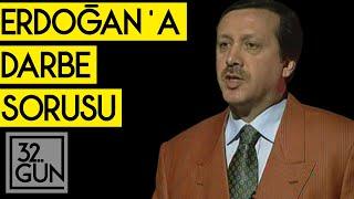 Erdoğan'a Darbe Sorusu    1998   32.Gün Arşivi
