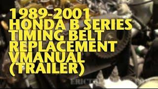 1989-2001 Honda B Series Timing Belt Replacement Vmanual (Trailer) - Eric The Car Guy