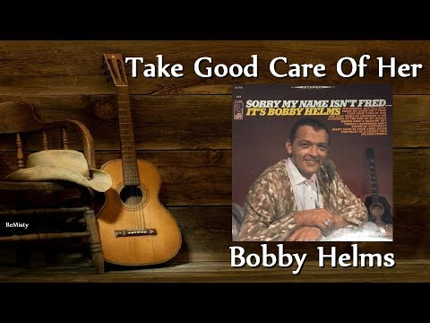 Bobby Helms - Take Good Care Of Her