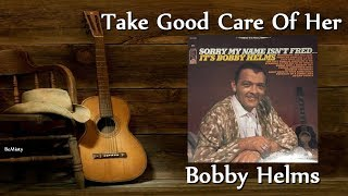 Baixar Bobby Helms - Take Good Care Of Her