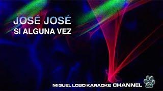 [karaoke] JOSE JOSE - SI ALGUNA VEZ - Miguel Lobo