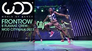 8 Flavahz | World of Dance Live | FRONTROW | Citywalk 2013