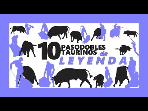 10 PASODOBLES TAURINOS DE LEYENDA